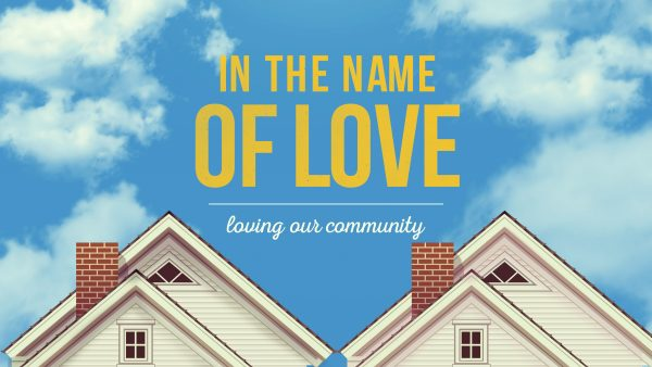 In the Name of Love - Loving Our Community sermon series at Pearce Church in Rochester, NY