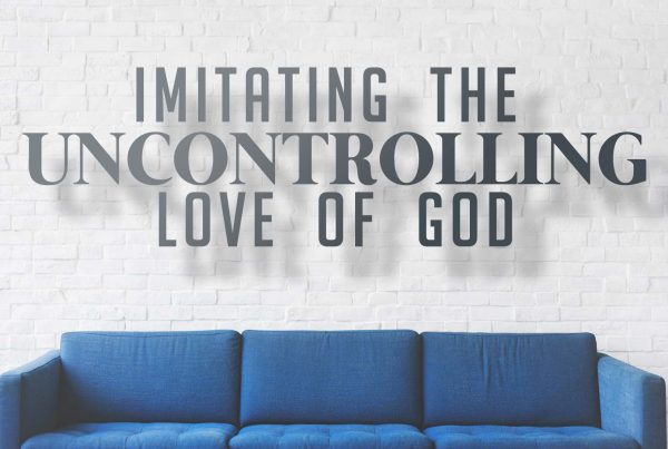 Imitating the Uncontrolling Love of God sermon series at Pearce Church in Rochester, NY